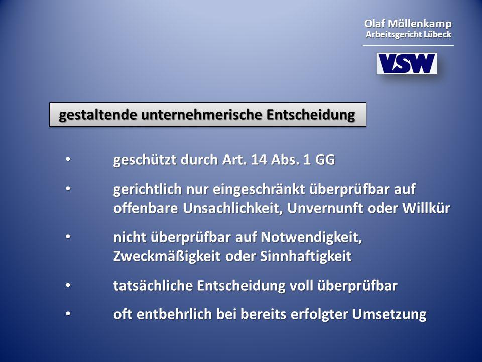 Olaf Möllenkamp Arbeitsgericht Lübeck gestaltende unternehmerische Entscheidung geschützt durch Art. 14 Abs. 1 GG geschützt durch Art. 14 Abs. 1 GG ge