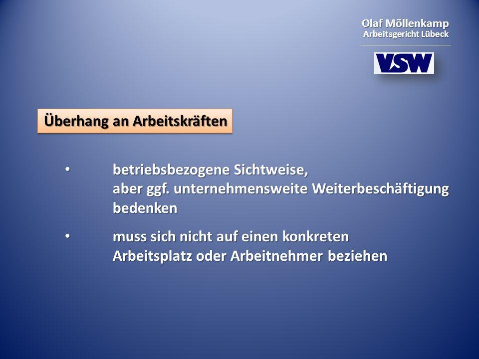 Olaf Möllenkamp Arbeitsgericht Lübeck Überhang an Arbeitskräften betriebsbezogene Sichtweise, aber ggf. unternehmensweite Weiterbeschäftigung bedenken