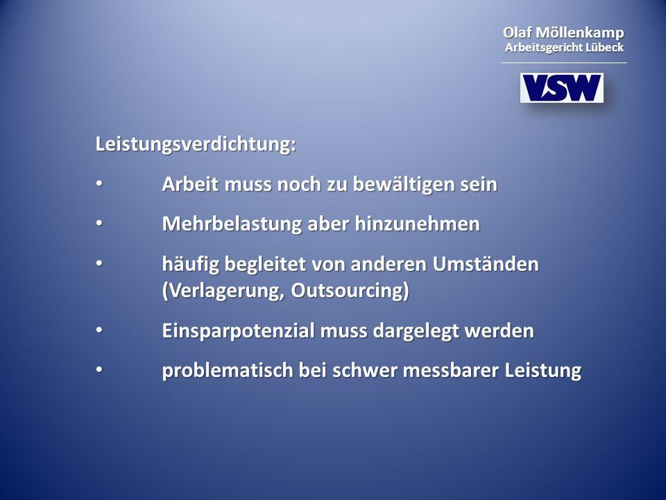 Olaf Möllenkamp Arbeitsgericht Lübeck Leistungsverdichtung: Arbeit muss noch zu bewältigen sein Arbeit muss noch zu bewältigen sein Mehrbelastung aber