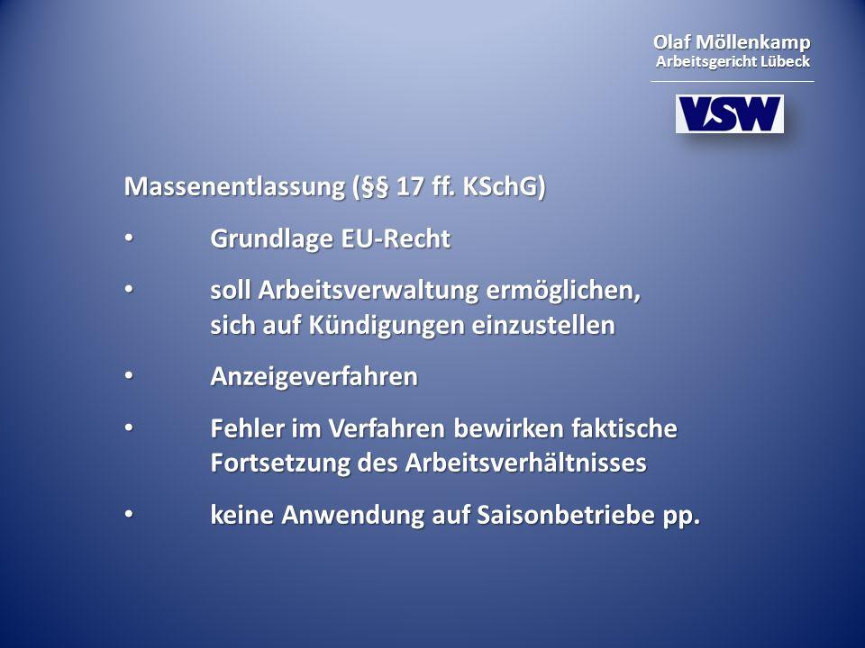 Olaf Möllenkamp Arbeitsgericht Lübeck Massenentlassung (§§ 17 ff. KSchG) Grundlage EU-Recht Grundlage EU-Recht soll Arbeitsverwaltung ermöglichen, sic
