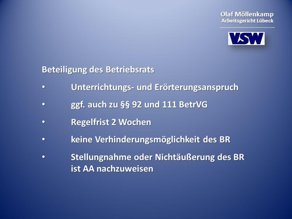 Olaf Möllenkamp Arbeitsgericht Lübeck Beteiligung des Betriebsrats Unterrichtungs- und Erörterungsanspruch Unterrichtungs- und Erörterungsanspruch ggf.