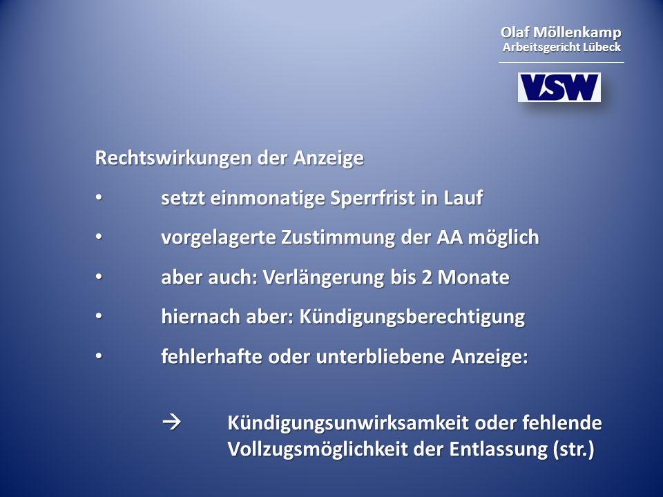 Olaf Möllenkamp Arbeitsgericht Lübeck Rechtswirkungen der Anzeige setzt einmonatige Sperrfrist in Lauf setzt einmonatige Sperrfrist in Lauf vorgelager
