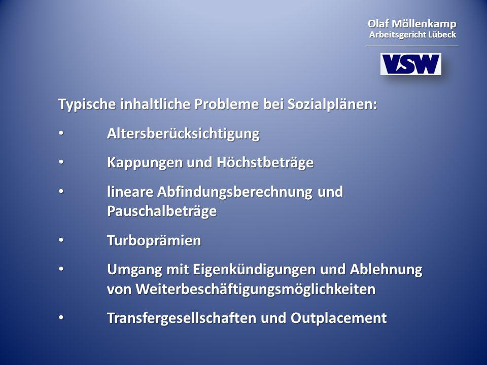 Olaf Möllenkamp Arbeitsgericht Lübeck Typische inhaltliche Probleme bei Sozialplänen: Altersberücksichtigung Altersberücksichtigung Kappungen und Höch
