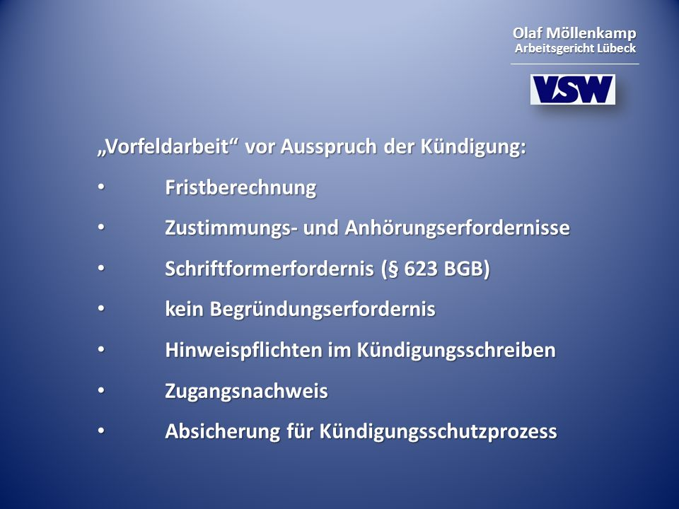 Olaf Möllenkamp Arbeitsgericht Lübeck Vorfeldarbeit vor Ausspruch der Kündigung: Fristberechnung Fristberechnung Zustimmungs- und Anhörungserfordernis