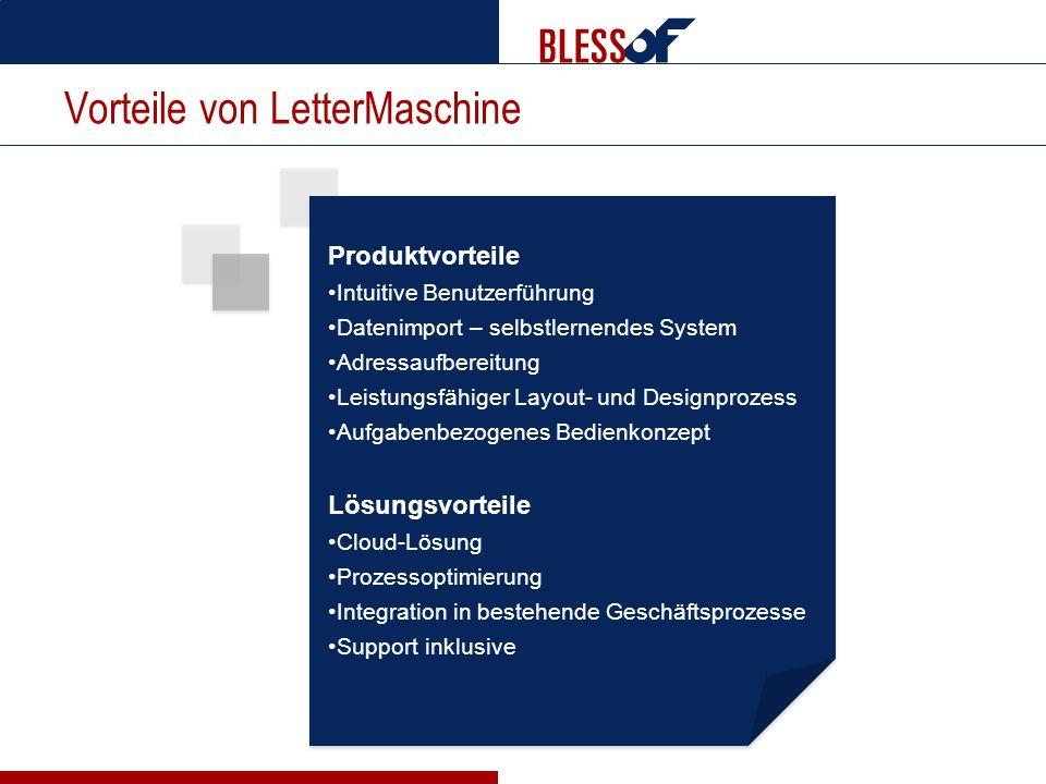 Vorteile von LetterMaschine Produktvorteile Intuitive Benutzerführung Datenimport – selbstlernendes System Adressaufbereitung Leistungsfähiger Layout-