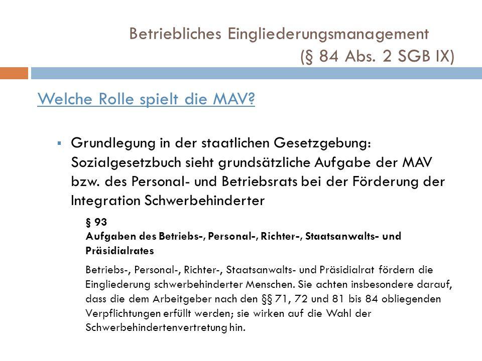 Betriebliches Eingliederungsmanagement (§ 84 Abs. 2 SGB IX) Welche Rolle spielt die MAV? Grundlegung in der staatlichen Gesetzgebung: Sozialgesetzbuch