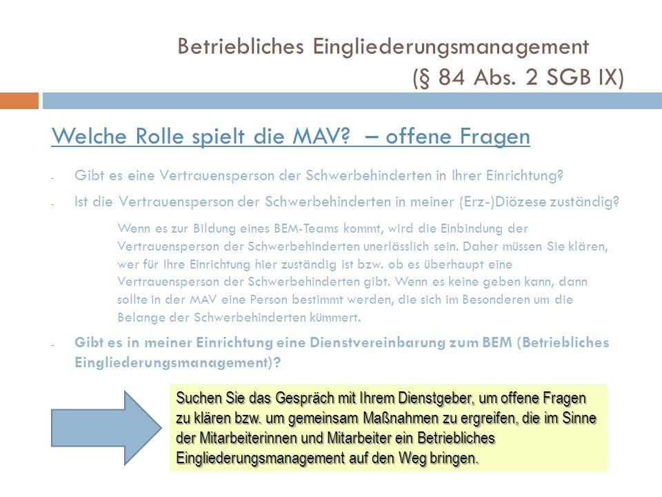 Betriebliches Eingliederungsmanagement (§ 84 Abs. 2 SGB IX) Welche Rolle spielt die MAV? – offene Fragen - Gibt es eine Vertrauensperson der Schwerbeh
