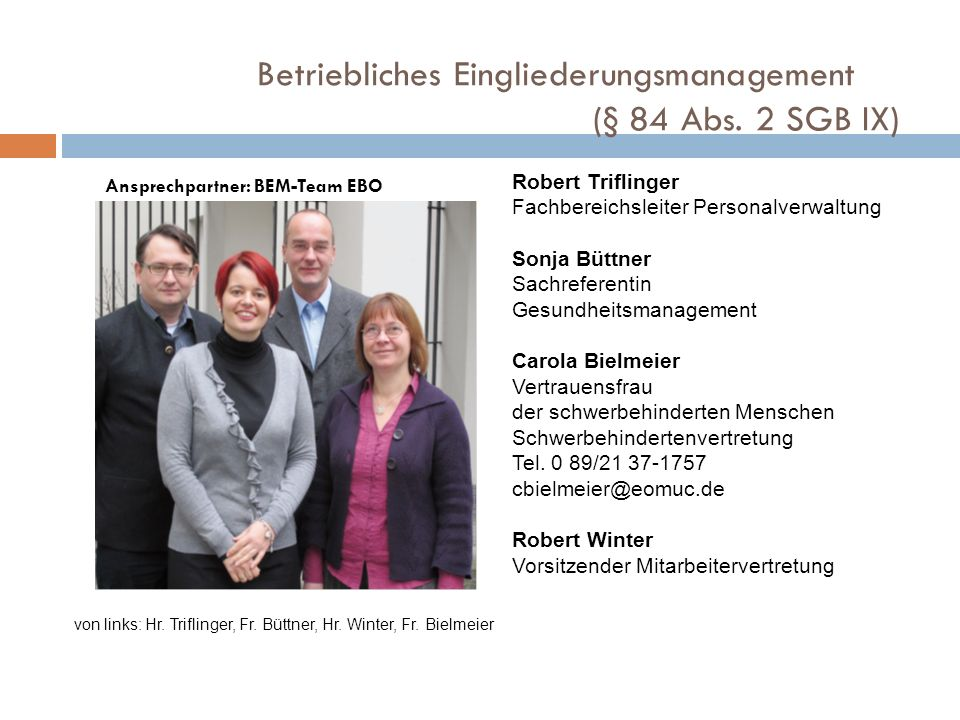 Ansprechpartner: BEM-Team EBO von links: Hr. Triflinger, Fr. Büttner, Hr. Winter, Fr. Bielmeier Robert Triflinger Fachbereichsleiter Personalverwaltun
