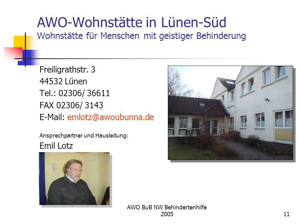AWO BuB NW Behindertenhilfe 200511 AWO-Wohnstätte in Lünen-Süd Wohnstätte für Menschen mit geistiger Behinderung Freiligrathstr. 3 44532 Lünen Tel.: 0