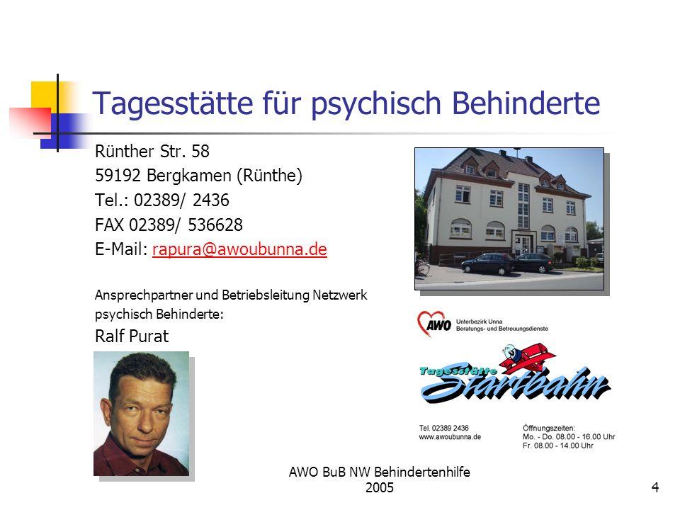 AWO BuB NW Behindertenhilfe 20054 Tagesstätte für psychisch Behinderte Rünther Str. 58 59192 Bergkamen (Rünthe) Tel.: 02389/ 2436 FAX 02389/ 536628 E-