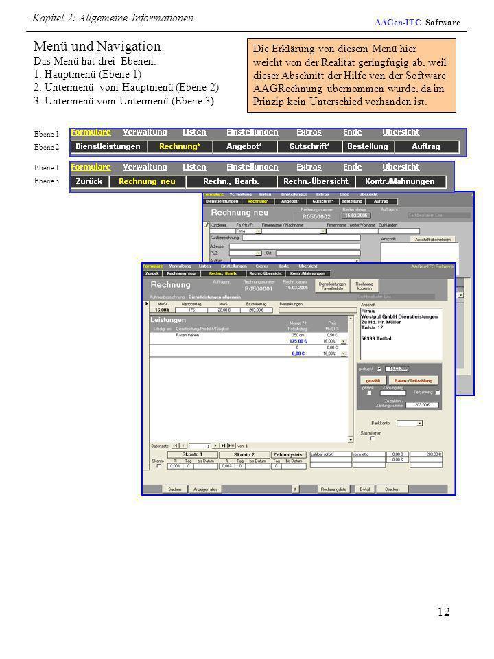 12 Menü und Navigation Das Menü hat drei Ebenen. 1. Hauptmenü (Ebene 1) 2. Untermenü vom Hauptmenü (Ebene 2) 3. Untermenü vom Untermenü (Ebene 3) AAGe