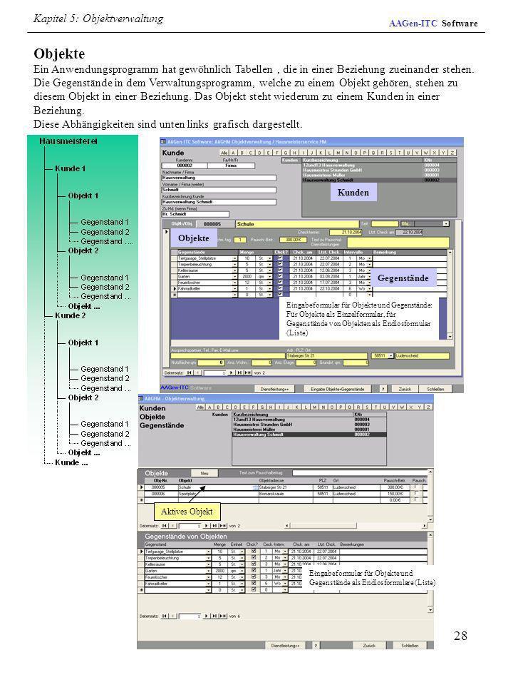 28 Objekte Ein Anwendungsprogramm hat gewöhnlich Tabellen, die in einer Beziehung zueinander stehen. Die Gegenstände in dem Verwaltungsprogramm, welch