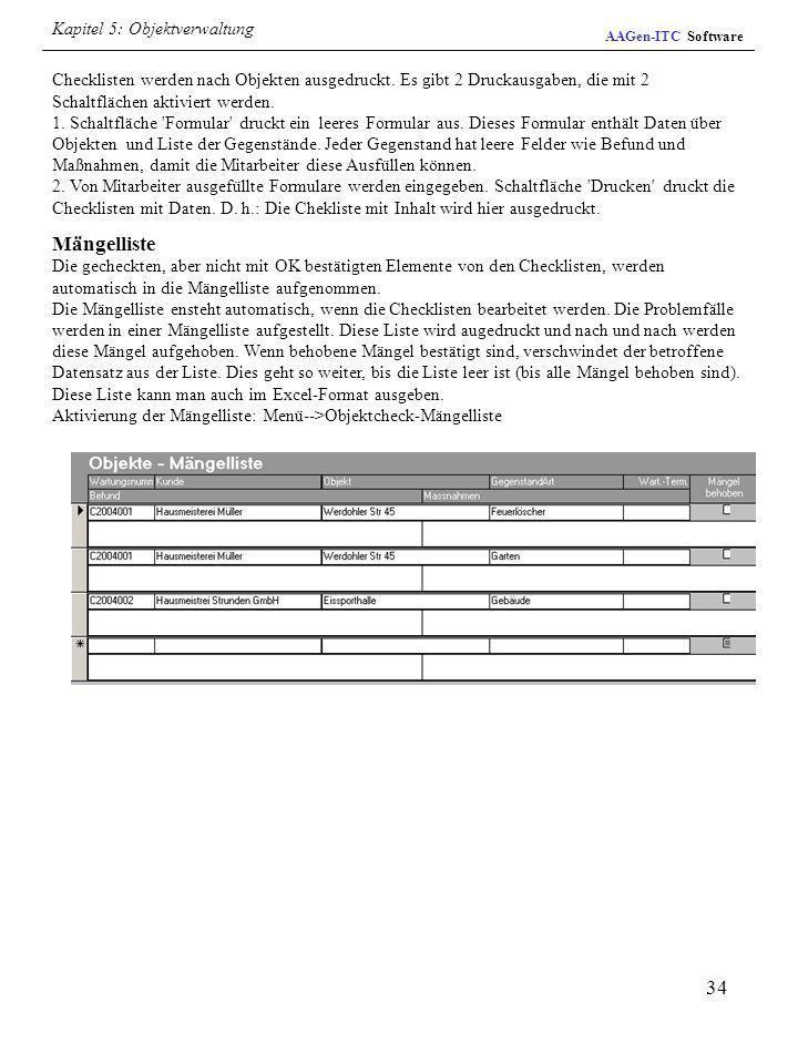 34 Checklisten werden nach Objekten ausgedruckt. Es gibt 2 Druckausgaben, die mit 2 Schaltflächen aktiviert werden. 1. Schaltfläche 'Formular' druckt