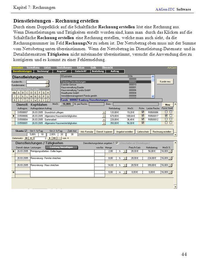 44 Dienstleistungen - Rechnung erstellen Durch einen Doppelklick auf die Schaltfläche Rechnung erstellen löst eine Rechnung aus. Wenn Dienstleistungen