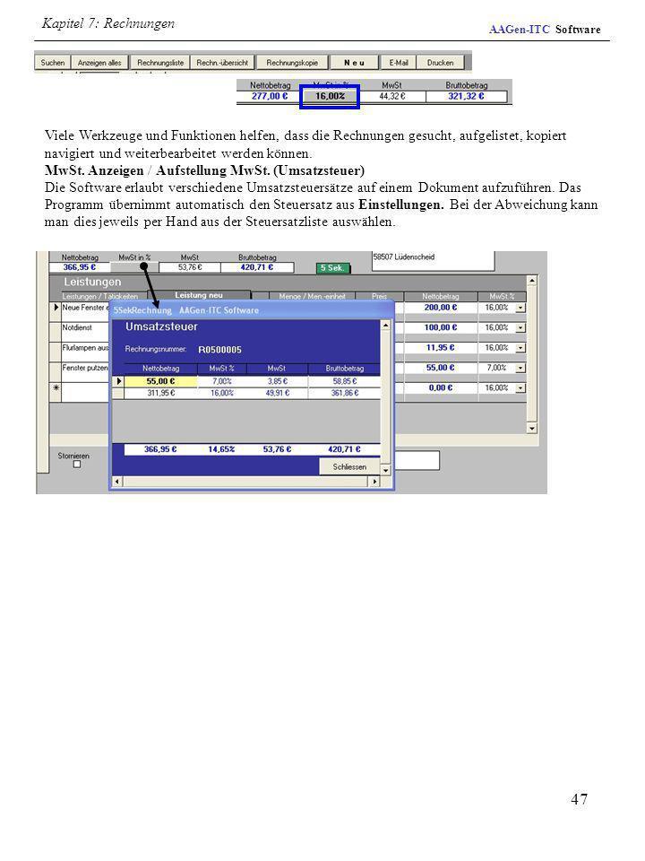 47 Viele Werkzeuge und Funktionen helfen, dass die Rechnungen gesucht, aufgelistet, kopiert navigiert und weiterbearbeitet werden können. MwSt. Anzeig