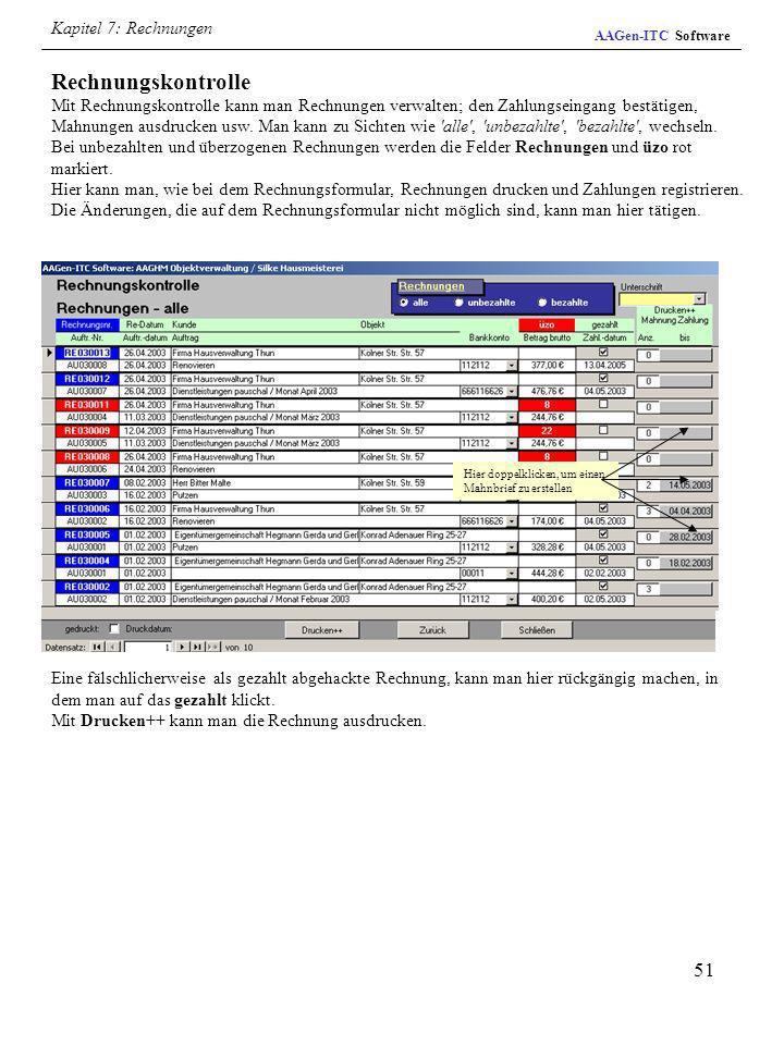 51 Rechnungskontrolle Mit Rechnungskontrolle kann man Rechnungen verwalten; den Zahlungseingang bestätigen, Mahnungen ausdrucken usw. Man kann zu Sich