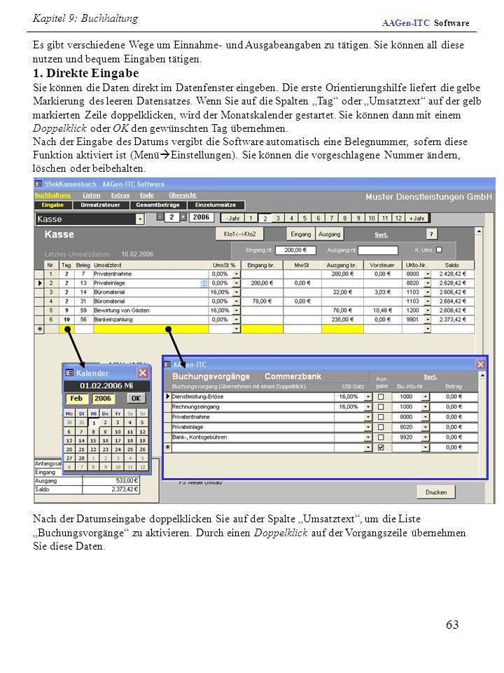 63 AAGen-ITC Software Nach der Datumseingabe doppelklicken Sie auf der Spalte Umsatztext, um die Liste Buchungsvorgänge zu aktivieren. Durch einen Dop