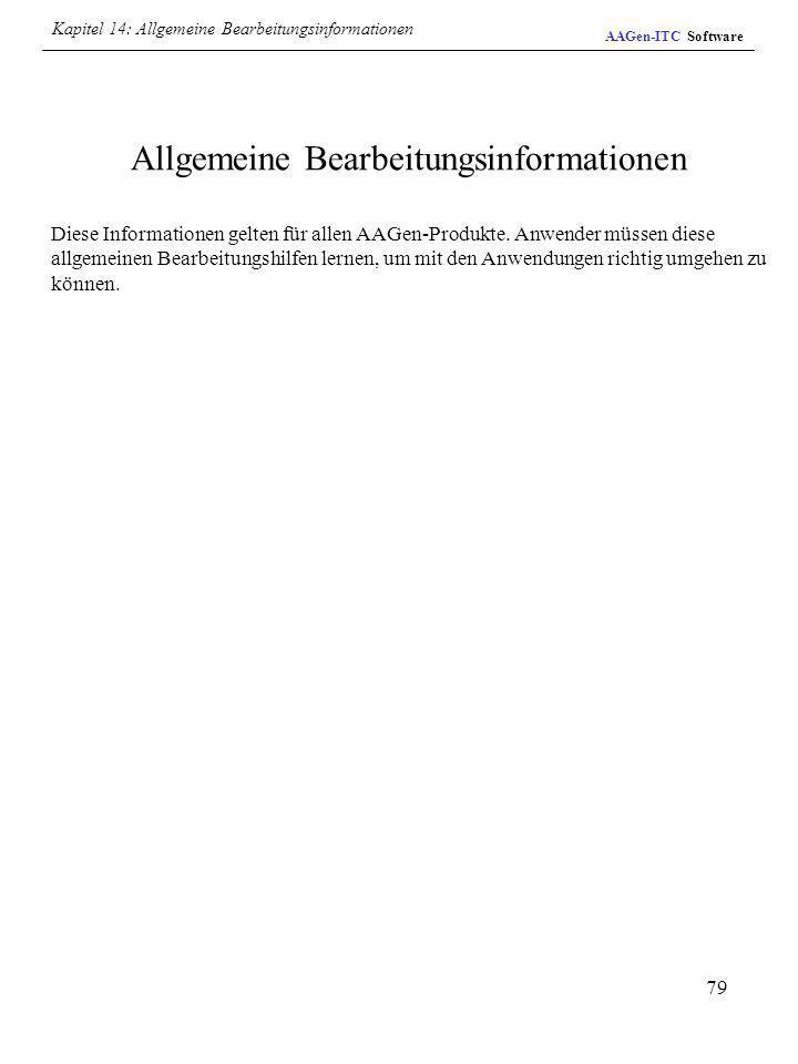 79 Allgemeine Bearbeitungsinformationen Diese Informationen gelten für allen AAGen-Produkte. Anwender müssen diese allgemeinen Bearbeitungshilfen lern