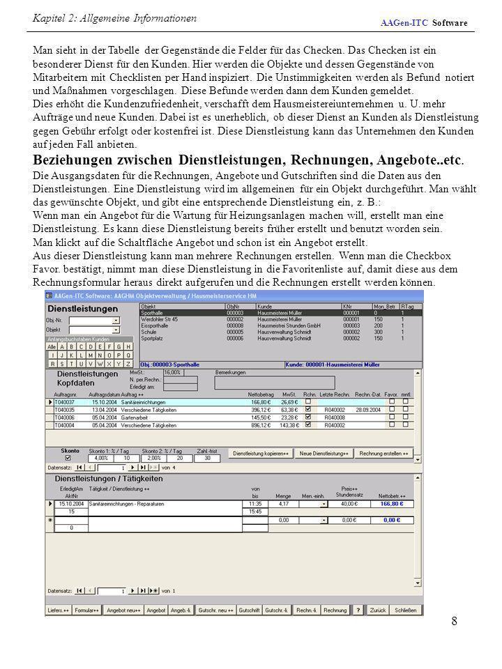 8 AAGen-ITC Software Man sieht in der Tabelle der Gegenstände die Felder für das Checken. Das Checken ist ein besonderer Dienst für den Kunden. Hier w
