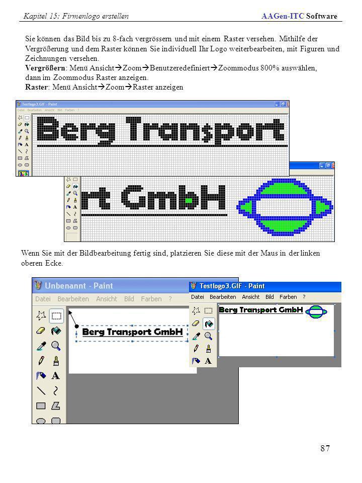 87 Wenn Sie mit der Bildbearbeitung fertig sind, platzieren Sie diese mit der Maus in der linken oberen Ecke. Sie können das Bild bis zu 8-fach vergrö