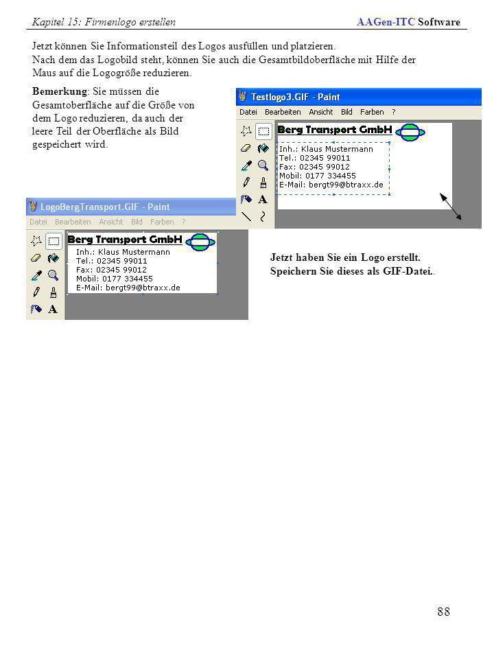 88 Jetzt können Sie Informationsteil des Logos ausfüllen und platzieren. Nach dem das Logobild steht, können Sie auch die Gesamtbildoberfläche mit Hil