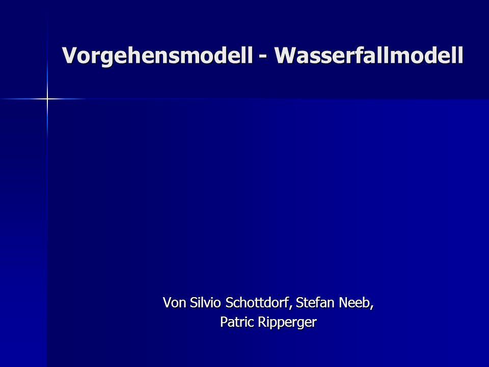 Vorgehensmodell - Wasserfallmodell Von Silvio Schottdorf, Stefan Neeb, Patric Ripperger