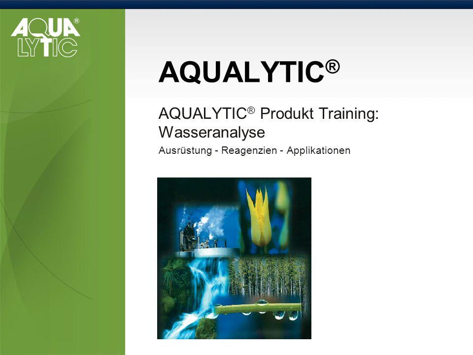 AQUALYTIC ® AQUALYTIC ® Produkt Training: Wasseranalyse Ausrüstung - Reagenzien - Applikationen