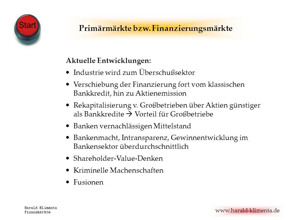 www.harald-klimenta.de Harald Klimenta Finanzmärkte Aktuelle Entwicklungen: Industrie wird zum Überschußsektor Verschiebung der Finanzierung fort vom