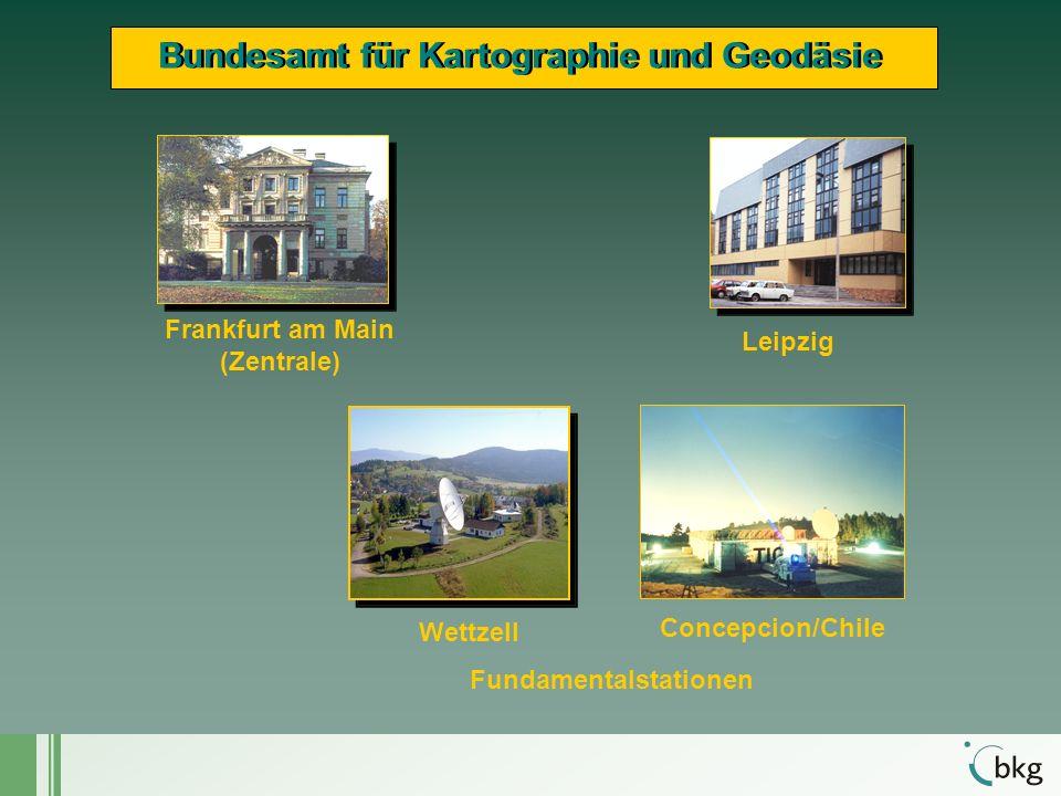 DGK- Sitzung, 18. bis 19. November 2004 Frankfurt am Main (Zentrale) Fundamentalstationen Leipzig Bundesamt für Kartographie und Geodäsie Wettzell Con