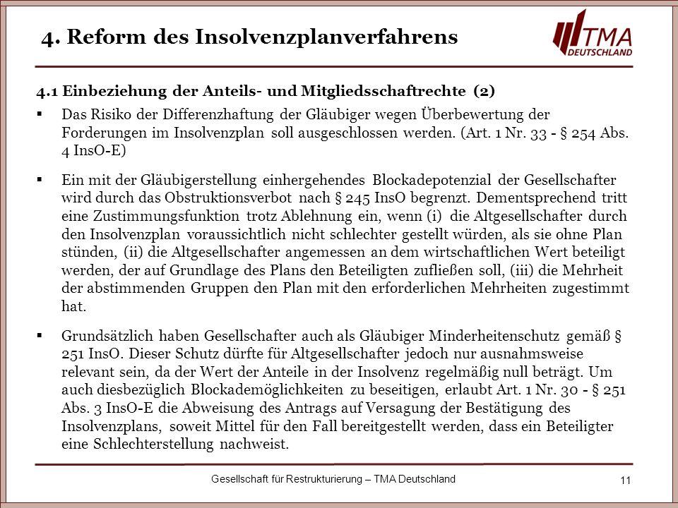 11 Gesellschaft für Restrukturierung – TMA Deutschland 4. Reform des Insolvenzplanverfahrens 4.1 Einbeziehung der Anteils- und Mitgliedsschaftrechte (