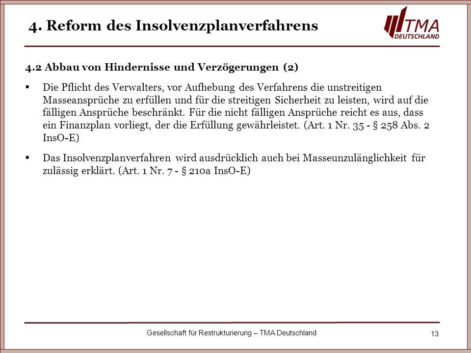 13 Gesellschaft für Restrukturierung – TMA Deutschland 4. Reform des Insolvenzplanverfahrens 4.2 Abbau von Hindernisse und Verzögerungen (2) Die Pflic