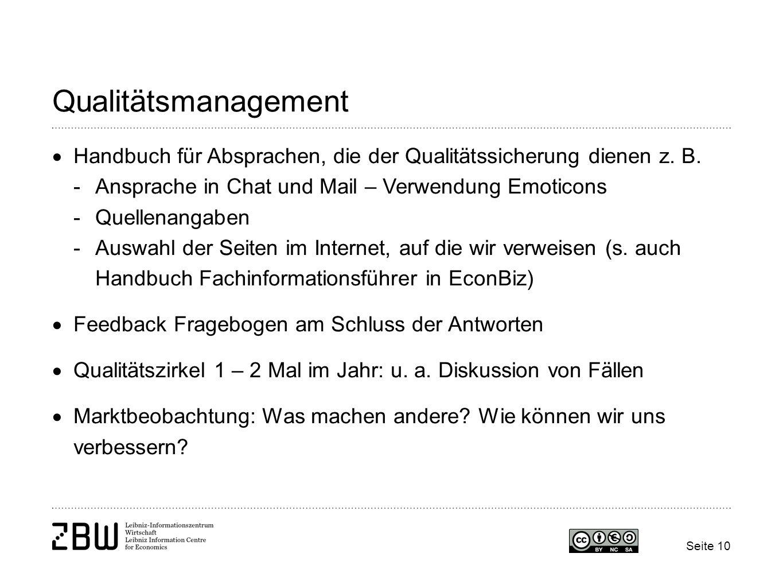Seite 10 Qualitätsmanagement Handbuch für Absprachen, die der Qualitätssicherung dienen z. B. -Ansprache in Chat und Mail – Verwendung Emoticons -Quel