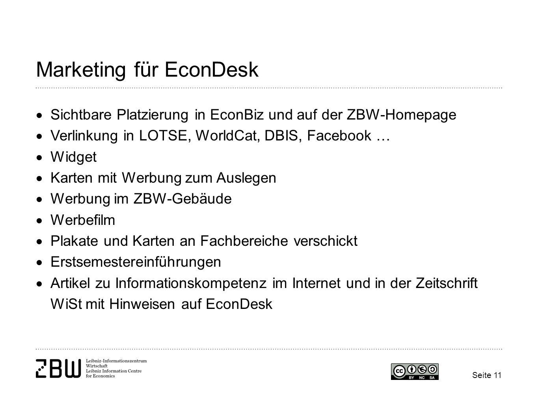 Seite 11 Marketing für EconDesk Sichtbare Platzierung in EconBiz und auf der ZBW-Homepage Verlinkung in LOTSE, WorldCat, DBIS, Facebook … Widget Karte