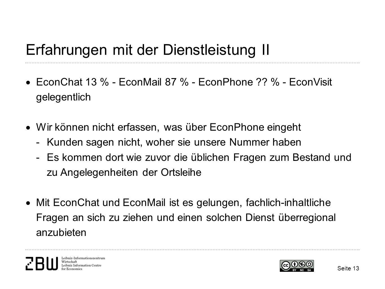 Seite 13 Erfahrungen mit der Dienstleistung II EconChat 13 % - EconMail 87 % - EconPhone ?? % - EconVisit gelegentlich Wir können nicht erfassen, was