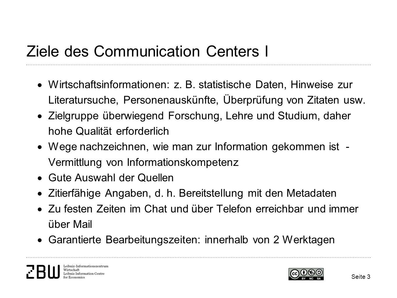 Seite 4 Ziele des Communication Centers II Die Erarbeitung des Dienstes EconDesk ist Teil des Folgeprojekts Virtuelle Fachbibliothek Wirtschaftswissenschaften gewesen und war DFG-gefördert Kooperatives Projekt von USB Köln und ZBW EconDesk war eine Modul des Projekts der ZBW
