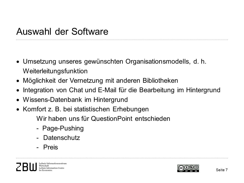Seite 7 Auswahl der Software Umsetzung unseres gewünschten Organisationsmodells, d. h. Weiterleitungsfunktion Möglichkeit der Vernetzung mit anderen B