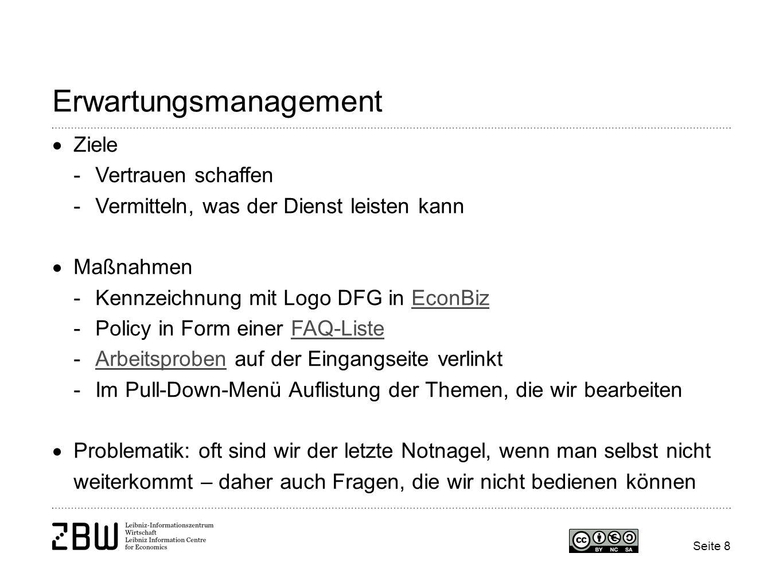 Seite 8 Erwartungsmanagement Ziele -Vertrauen schaffen -Vermitteln, was der Dienst leisten kann Maßnahmen -Kennzeichnung mit Logo DFG in EconBizEconBi