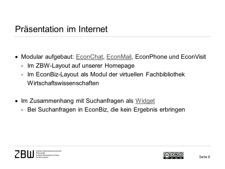 Seite 9 Präsentation im Internet Modular aufgebaut: EconChat, EconMail, EconPhone und EconVisitEconChatEconMail -Im ZBW-Layout auf unserer Homepage -I