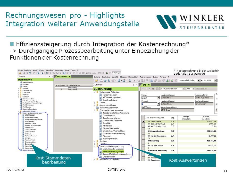 Hier Position für Kanzleilogo 11 12.11.2013 DATEV pro Rechnungswesen pro - Highlights Integration weiterer Anwendungsteile Effizienzsteigerung durch I