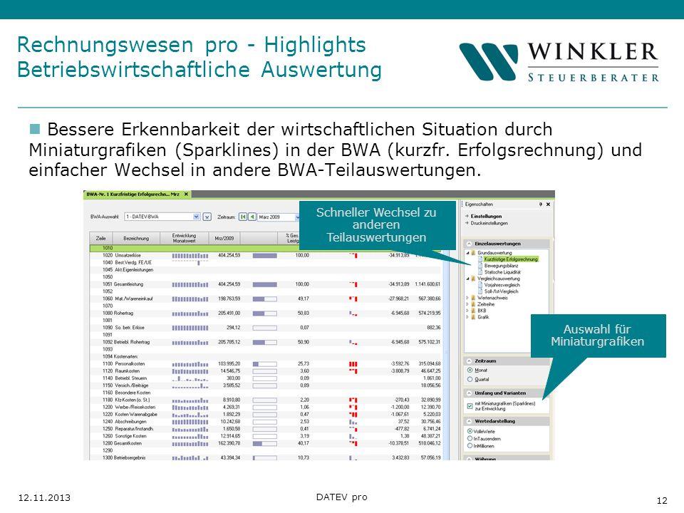 Hier Position für Kanzleilogo 12 12.11.2013 DATEV pro Rechnungswesen pro - Highlights Betriebswirtschaftliche Auswertung Bessere Erkennbarkeit der wir