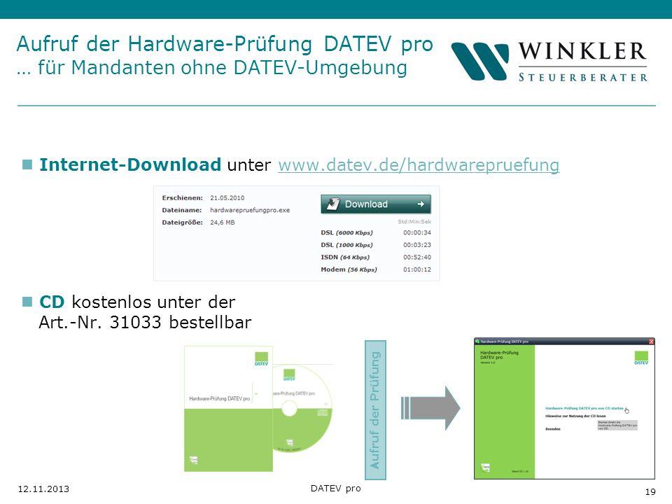 Hier Position für Kanzleilogo 19 12.11.2013 DATEV pro Aufruf der Hardware-Prüfung DATEV pro … für Mandanten ohne DATEV-Umgebung Internet-Download unte