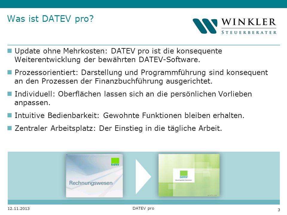 Hier Position für Kanzleilogo 3 12.11.2013 DATEV pro Was ist DATEV pro? Update ohne Mehrkosten: DATEV pro ist die konsequente Weiterentwicklung der be