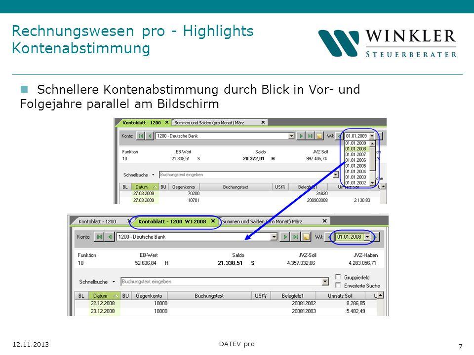 Hier Position für Kanzleilogo 7 12.11.2013 DATEV pro Rechnungswesen pro - Highlights Kontenabstimmung Schnellere Kontenabstimmung durch Blick in Vor-