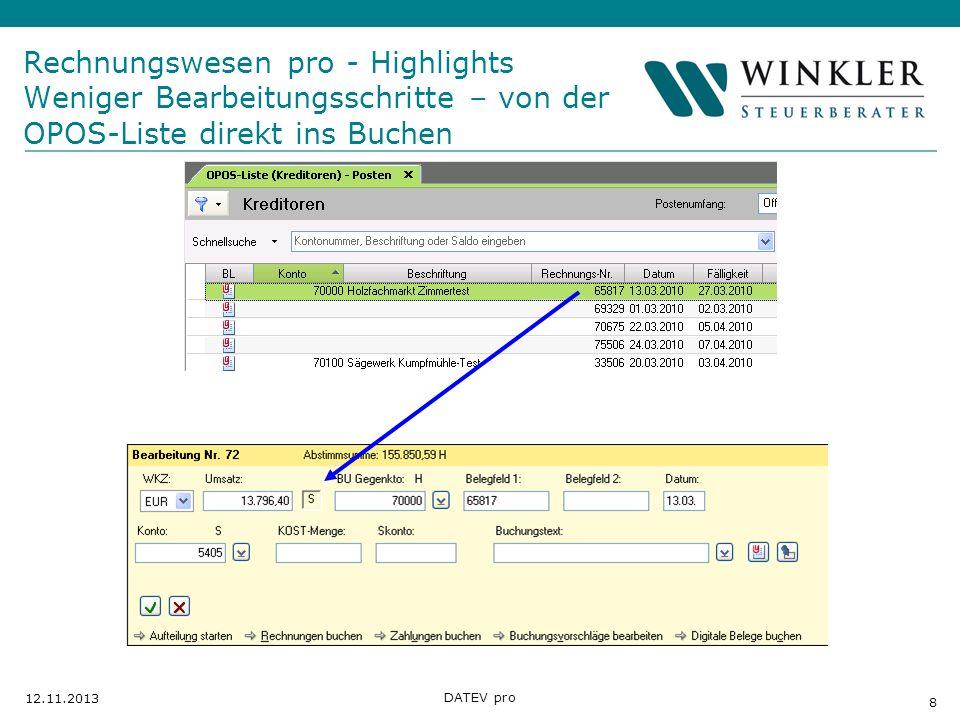 Hier Position für Kanzleilogo 8 12.11.2013 DATEV pro Rechnungswesen pro - Highlights Weniger Bearbeitungsschritte – von der OPOS-Liste direkt ins Buch