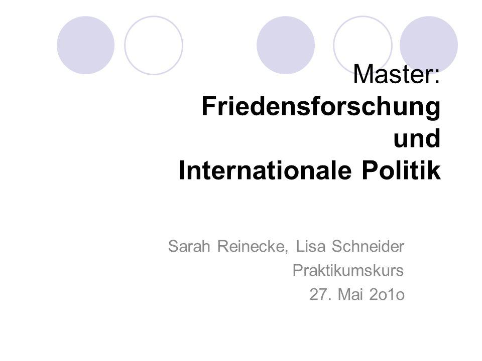 Steckbrief Studiengang: Friedensforschung und internationale Politik (Master of Arts) Einrichtung: Eberhard-Karls-Uni Tübingen Regelstudienzeit: 4 Semester Akkreditiert: ja Mastertyp: konsekutiv 2