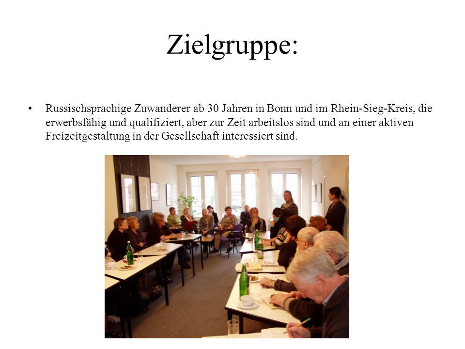 Zielgruppe: Russischsprachige Zuwanderer ab 30 Jahren in Bonn und im Rhein-Sieg-Kreis, die erwerbsfähig und qualifiziert, aber zur Zeit arbeitslos sin