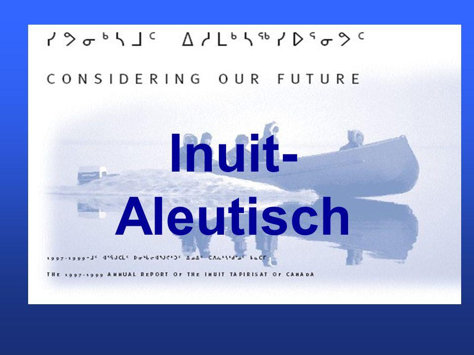 Inuit-Aleutisch Inuit- Aleutisch