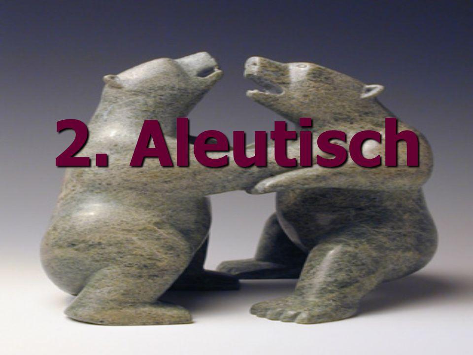 2. Aleutisch