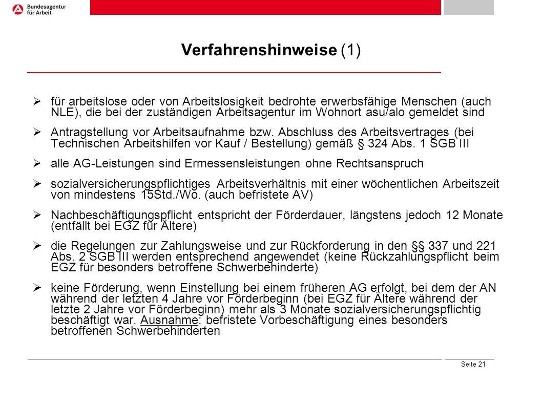Seite 21 Verfahrenshinweise (1) für arbeitslose oder von Arbeitslosigkeit bedrohte erwerbsfähige Menschen (auch NLE), die bei der zuständigen Arbeitsa