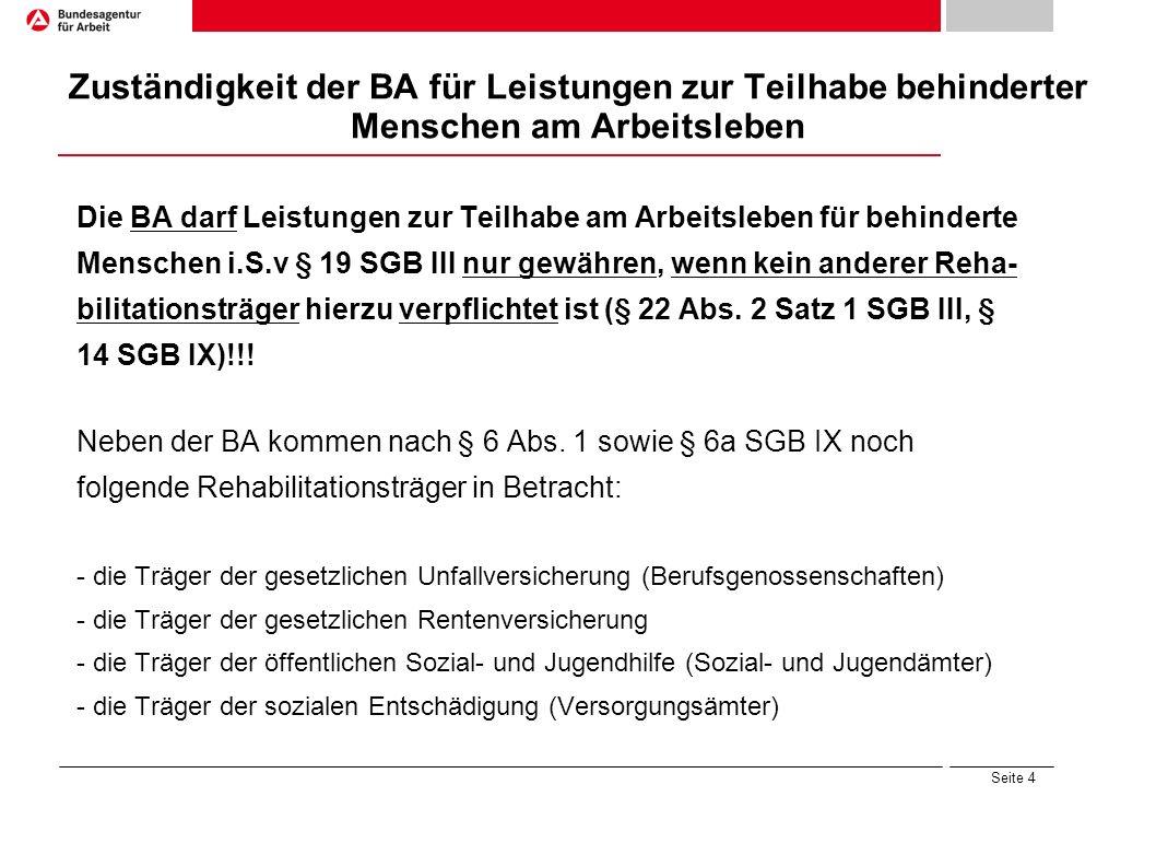 Seite 5 Übersicht Leistungen der BA an Arbeitgeber nach dem SGB III Arbeitshilfen für behinderte Menschen Probebe- schäftigung behinderter Menschen EGZ für behinderte und schwerbehinderte Menschen AZ für behinderte und schwer- behinderte Menschen